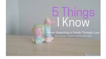 Blog Title 5 Things I know about supporting parents after loss